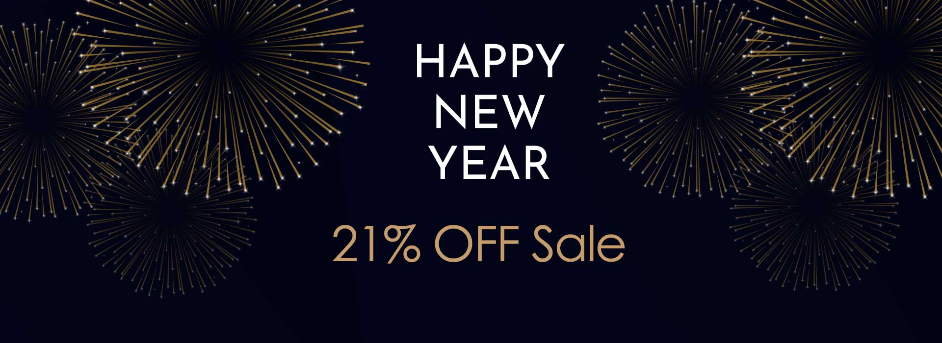 Happy New Year - 21% OFF Sale